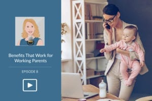 Benefits that Work for Working Parents