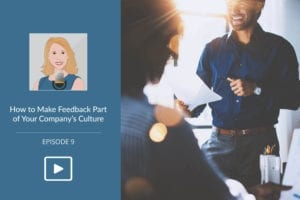 How to Make Feedback Part of Your Company's Culture
