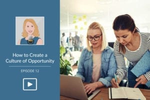 How to Create a Culture of Opportunity