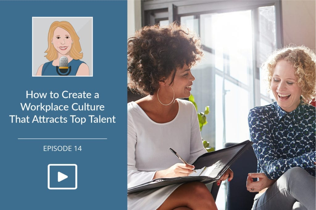 Create a Workplace Culture that Attracts Top Talent