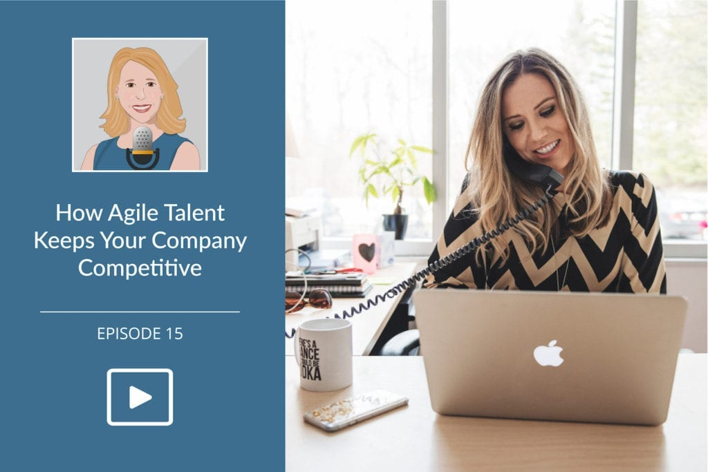 3 Ways Agile Talent Keeps Your Company Competitive